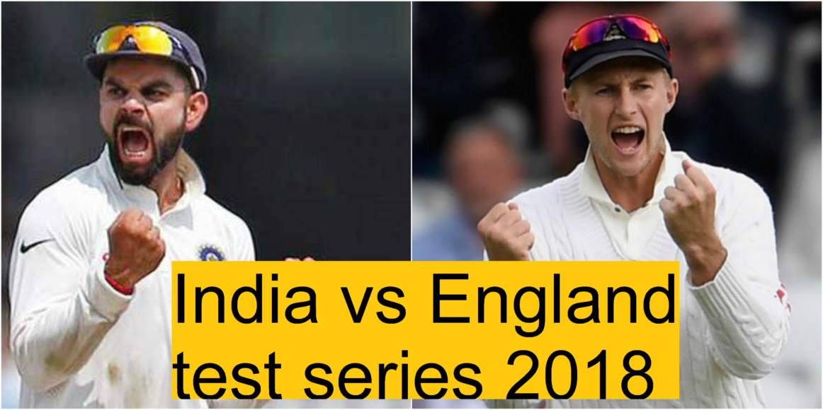 Squads for India vs England test series 2018, TV Channels for India vs England test series 2018, India vs England test series 2018 Live Streaming, India vs England test series 2018 Schedule